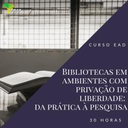 Curso: Bibliotecas em ambientes com privação de liberdade: da prática à pesquisa