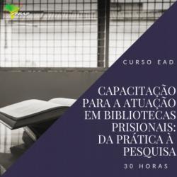 Capacitação para a atuação em Bibliotecas Prisionais: da prática à pesquisa