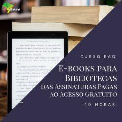 E-books para bibliotecas: das assinaturas pagas ao acesso gratuito