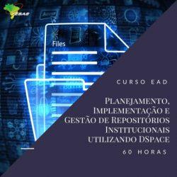 Planejamento, implementação e gestão de repositórios institucionais utilizando DSpace